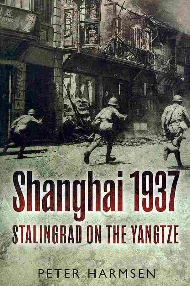 Shanghai 1937 By Harmsen, Peter