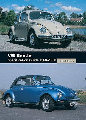 VW Beetle Specification Guide 1968-1980 By Copping, Richard